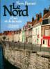 Le Nord d'hier et de demain Flandre, Artois, Hainaut, Picardie. Pierrard, Pierre