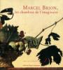 Marcel Brion les chambres de l'imaginaire. Doris Jakubec et Véronique Mauron (dir.)