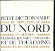 Petit dictionnaire du département du Nord en général - Flandre Hainaut Cambrésis et de Tourcoing en particulier.