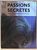 Passions secrètes - collections privées flamandes. Lenot, Marc...