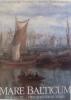 Mare Balticum - The Baltic - Two Thousands Years. Ulla Ehrensvärd, Pellervo Kokkonen et Juha Nurminen
