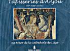 Tapisseries d'Anjou (XVe-XVIIIe siècle) au trésor de la cathédrale de Liège. Massin Le Goff, Guy