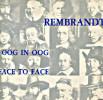Rembrandt Oog in Oog / Face to Face. Ekkart, R. E. O.