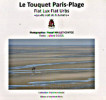 Le Touquet Paris-Plage - Fiat Lux Fiat Urbs. Juliane Delsol et Pascal Maillet-Contoz