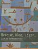 La collection Rupf du musée des Beaux-Arts de Berne - Braque, Klee, Léger... L'art de collectionner. Guy Tosatto et Christine Poullain (dir.)
