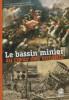 Le bassin minier au cœur des conflits - The coalfiled at the heart of conflicts - Het Mijnbekken in het hart van het conflict. Dubuc, André (dir.)