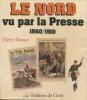 Le Nord vu par la presse 1860/1910. Dassau, Pierre
