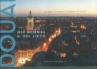 Douai - Des hommes & des lieux. Agathe et Damien Langlet