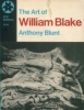 The Art of William Blake. Blunt, Anthony