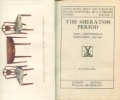 The Sheration Period - Post-Chippendale Designers, 1760-1820. Reveirs-Hopkins, A. E.