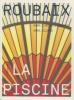 Roubaix - La Piscine Musée d'Art et d'Industrie André Diligent. Bruno Gaudichon et al.