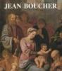Jean Boucher de Bourges v. 1575-v. 1633. Thuillier, Jacques (dir.)