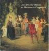 Les Arts du Théâtre de Watteau à Fragonard. Marianne Roland Michel et Daniel Rabreau