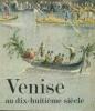 Venise au dix-huitième siècle. Ivanoff, Nicolas