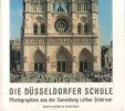 Die Düsseldorf Schule - Photographien 1970-2008 aus der Sammlung Lothar Schirmer. Pohlmann, Ulrich