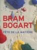 Bram Bogart - Fête de la matière. Paquet, Marcel