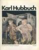 Karl Hubbuch 1891-1971. Goettl, Helmut et al.
