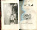 Le château de Compiègne (souvenirs historiques) Son histoire et sa description. Vatout, J.
