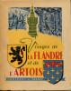 Visages de la Flandre et de l'Artois. Perpillou, A. - Machu, L. - Maurois, Pierre - Mabille de Poncheville, André - Bocquet, Léon