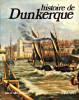Histoire de Dunkerque. Cabantous, Alain (dir.)