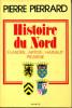 Histoire du Nord - Flandre, Artois, Hainaut, Picardie. Pierrard, Pierre