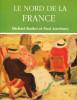 Le Nord de la France - Guide de l'art, de l'architecture, des paysages... des régions d'Artois, Picardie et Flandres. Barker, Michael et Atterbury, ...