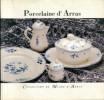 Porcelaine d'Arras - Collection du musée d'Arras. Notter, Annick