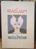 Le Radjah de Mazulipatam. MIOMANDRE (Francis de) - BRUNELLESCHI (Umberto)