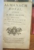 ALMANACH ROYAL, Année MDCCLXXXII. Présenté A Sa Majesté pour la première fois en 1699, par Laurent d'Houry, Ayeul de l'éditeur. Avec approbation et ...
