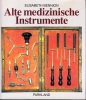 Alte medizinische Instrumente.. BENNION, E.