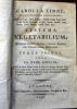 Caroli a Linn ... Systema Vegetabilium, Secundum Classes, Ordines, Genera, Species; cum Characteribus, Differentiis ... Cura Jo. Frid. Gmelin .... ...