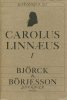 Carolus Linnaeus 1707-1977. A Catalogue (nr. 183) published to celebrate the 500 year anniversary of the Uppsala University [compiled by the ...