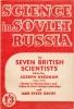 Science in Soviet Russia by seven British Scientists. Third impression.. NEEDHAM, Joseph & Jane SYKES DAVIES (Ed.).