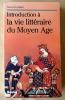 Introduction à la Vie Littéraire du Moyen Age.. Badel (Pierre-Yves).