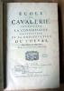 Ecole de Cavalerie. Contenant la Connaissance, l'Instruction et la Conservation du Cheval.. Guérinière (M. François Robichon de La).