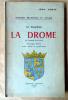 Le Dauphiné. La Drôme (De l'antiquité à nos jours). Histoire Régionale et Locale.. Coste (Jean).
