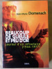 Beaucoup de Gueule et Peu d'Or. Journal d'un réfractaire [1944-1977].. Domenach (Jean-Marie).