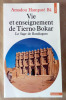 Vie et Enseignement de Tierno Bokar Le Sage de Bandiagara.. Hampaté Bâ (Amadou).