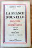 La France Nouvelle. Principes de La communauté suivis des appels et messages. 17 juin 1940-17 juin 1941. . Pétain (Philippe).