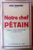 Notre Chef Pétain. Préface d'Abel Bonnard. Germain (José).