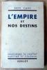 L'Empire et Nos Destins.. Viard (René).