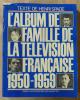 L'Album de Famille de La télévision Française 1950-1959.. Spade (Henri).
