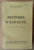 Histoire d'Espagne. Nouvelle édition revue et augmentée.. Bertrand (Louis).