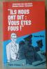 """""""Ils nous ont dit: Vous êtes fous!"""".. Ruffin (François) et Kriegel-Valmont (Maurice)."""