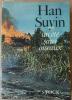 Un été sans oiseaux. La Chine. Autobiographie. Histoire.. Han Suyin.
