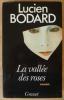 La Vallée des Roses.. Bodard (Lucien).