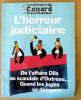 Les Dossiers du Canard Enchaîné. L'Horreur Judiciaire.. Collectif.