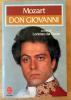 Don Giovanni. Livret de l'opéra Don Giovanni. Commentaires d'Antoine Livio. Discographie.. Mozart, Lorenzo Da Ponte.