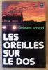 Les Oreilles sur le dos.. Arnaud (Georges).