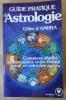 Guide Pratique D'Astrologie. Comment établir et interpréter votre thème astral et celui des autres.. Ambra (Gilles d').